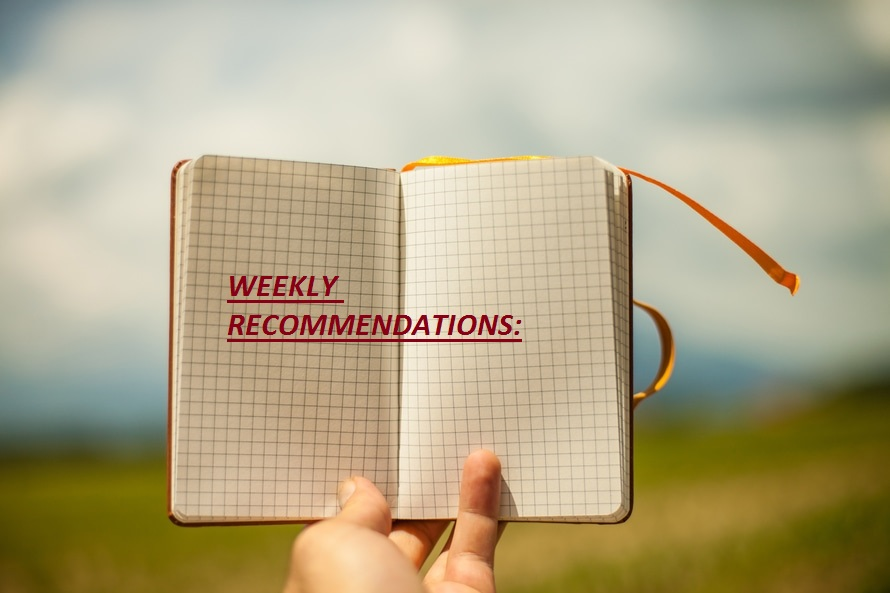 WEEKLY RECOMMENDATIONS AUGUST 22 – SEPTEMBER 3